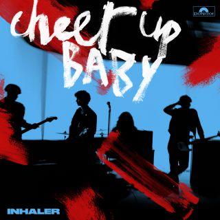 Inhaler - Cheer Up Baby (Radio Date: 02-04-2021)