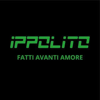 Ippolito - Fatti Avanti Amore (Radio Date: 04-02-2020)