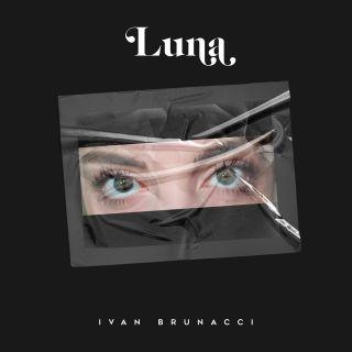 Luna, di Ivan Brunacci