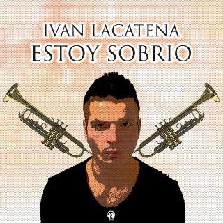 Ivan Lacatena - Estoy Sobrio