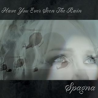 Ivana Spagna - Have You Ever Seen The Rain (Radio Date: 30-04-2021)