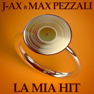 J-Ax - La Mia Hit (feat. Max Pezzali) (Radio Date: 10-01-2020)