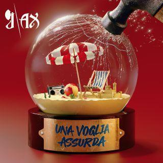 J-Ax - Una Voglia Assurda (Radio Date: 29-05-2020)