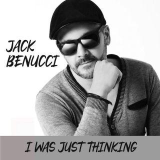 Jack Benucci - I Was Just Thinking (Radio Date: 28-04-2021)
