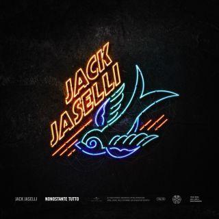 Jack Jaselli - Nonostante tutto (Radio Date: 16-03-2018)