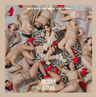Jaguar Jonze - WHO DIED AND MADE YOU KING? (Radio Date: 14-10-2021)