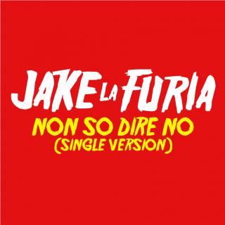 Jake La Furia - Non so dire no (Radio Date: 07-10-2016)