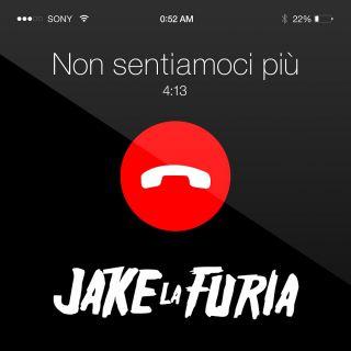 Jake La Furia - Non sentiamoci più