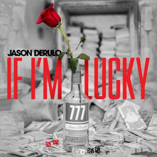 Jason Derulo - If I'm Lucky (Radio Date: 15-09-2017)