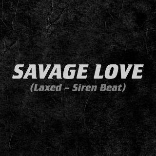 Jawsh 685 X Jason Derulo - Savage Love (Laxed - Siren Beat) (Radio Date: 12-06-2020)