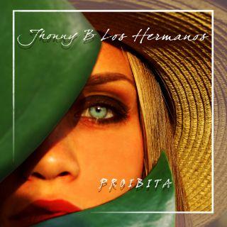 Jhonny B, Los Hermanos - Proibita (Radio Date: 18-07-2020)