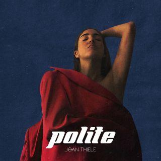Joan Thiele - Polite (Radio Date: 09-03-2018)