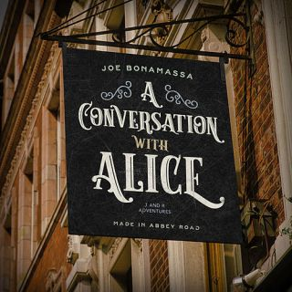 Joe Bonamassa - A Conversation With Alice (Radio Date: 22-04-2020)