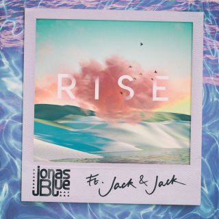 Jonas Blue - Rise (feat. Jack & Jack) (Radio Date: 27-07-2018)