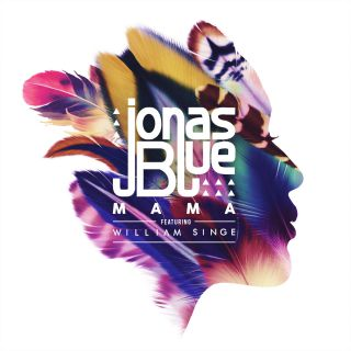 Jonas Blue - Mama (feat. William Singe) (Radio Date: 19-05-2017)