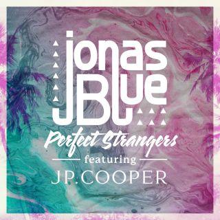 Jonas Blue - Perfect Strangers (feat. JP Cooper) (Radio Date: 29-07-2016)