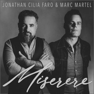 Jonathan Cilia Faro & Marc Martel - Miserere (Radio Date: 18-06-2021)