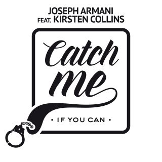 Joseph Armani - Catch Me If You Can (feat. Kirsten Collins) (Radio Date: 21-04-2017)