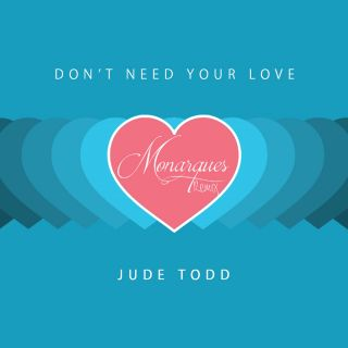 Jude Todd - Don't Need Your Love (Radio Date: 28-02-2020)