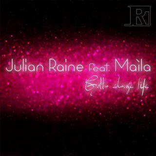 Julian Raine - Gotta Change Life (feat. Maìla) (Radio Date: 09-05-2014)