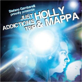 """Stefano Gambarelli presenta """"Just Addiction's Trip"""" by Holly & Mappa including: """"Every Monday 2011"""""""