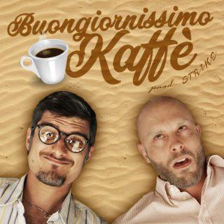 Just For Like - Buongiornissimo Kaffé (Prod. STRIKE) (Radio Date: 05-07-2017)
