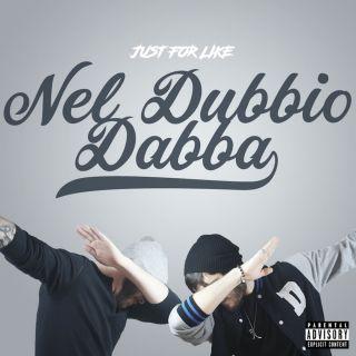 Just For Like - Nel dubbio dabba (Radio Date: 25-01-2017)