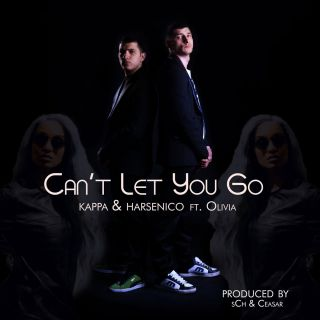 Kappa & Harsenico - Can't Let You Go (feat. Olivia) (Radio Date: 04-06-2021)