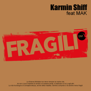 Karmin Shiff - Fragili (SM) (feat. MAK) (Radio Date: 17-09-2021)