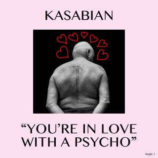 Kasabian - You're In Love With a Psycho (Radio Date: 24-03-2017)