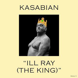 Kasabian - Ill Ray (The King) (Radio Date: 08-09-2017)