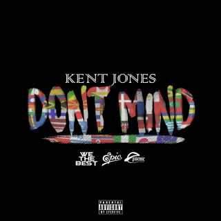 Kent Jones - Don't Mind (Radio Date: 08-07-2016)