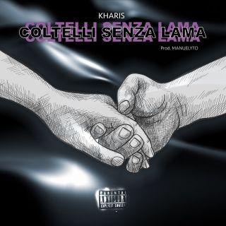 Kharis - Coltelli Senza Lama (Radio Date: 31-07-2020)