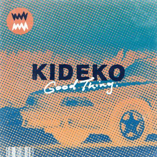Kideko - Good Thing (Radio Date: 20-04-2018)