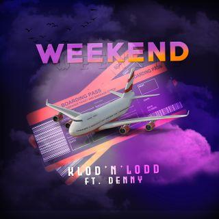 Klod'n'lodd - Weekend (feat. Denny) (Radio Date: 23-07-2021)