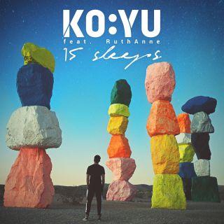 KO:YU - 15 Sleeps (feat. RuthAnne) (Radio Date: 20-04-2018)