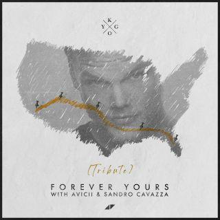 Kygo, Avicii & Sandro Cavazza - Forever Yours (Radio Date: 24-01-2020)