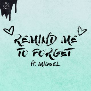 Kygo & Miguel - Remind Me to Forget (Radio Date: 30-03-2018)