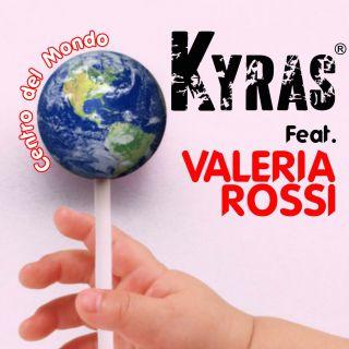 Kyras - Centro del mondo (feat. Valeria Rossi) (Radio Date: 19-09-2016)