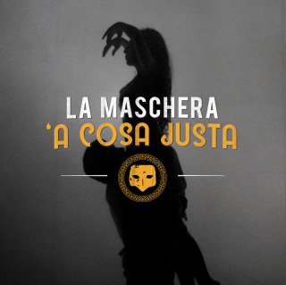 La Maschera - 'A Cosa Justa (Radio Date: 03-12-2019)