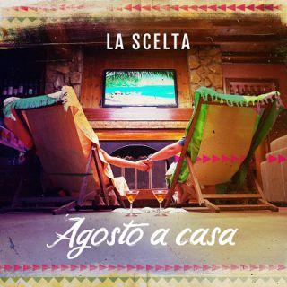 La Scelta - Agosto A Casa (Radio Date: 09-07-2021)