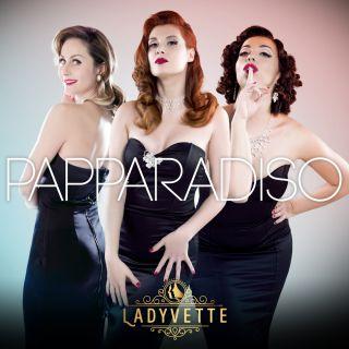 Ladyvette - Papparadiso (Radio Date: 22-09-2017)