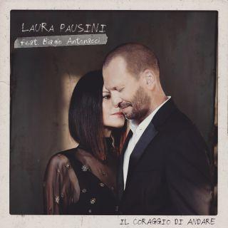 Laura Pausini - Il coraggio di andare (feat. Biagio Antonacci) (Radio Date: 20-11-2018)