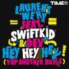 LAURENT WERY - Hey Hey Hey (Pop Another Bottle) (feat. Swift K.I.D. & Dev)