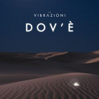 Le Vibrazioni - Dov'è (Radio Date: 05-02-2020)