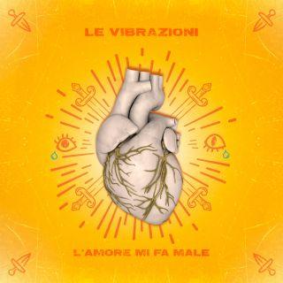 Le Vibrazioni - L'amore Mi Fa Male (Radio Date: 21-06-2019)