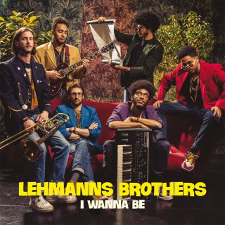 Lehmanns Brothers - I Wanna Be (Radio Date: 19-04-2019)