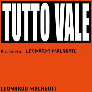 Leonardo Malaguti - Tutto vale (Radio Date: 11-03-2016)