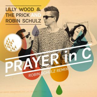 Lilly Wood & The Prick & Robin Schulz - Prayer In C (Radio Date: 20-06-2014)