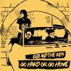 LIZI AND THE KIDS - Go Hard Or Go Home